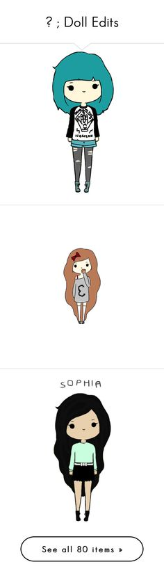 """☁ ; Doll Edits"" by mlgjessica ❤ liked on Polyvore featuring Pubescentdramaqueen, fillers, chibi, doodles, backgrounds, drawings, avatars, phrase, quotes and saying"