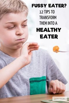 Tips To Transform Your Fussy Eater Into A Healthy Eater