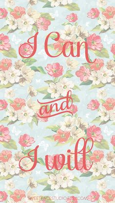 I can and I will quote floral iphone phone wallpaper background lock screen