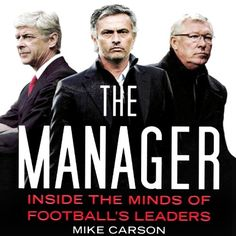 The Manager: Inside the Minds of Football's Leaders Audib…