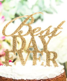 Loving this 'Best Day Ever' Serif Cake Topper on #zulily! #zulilyfinds