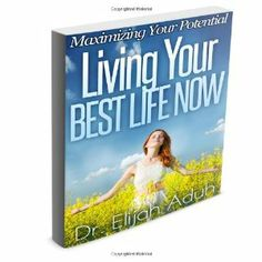 """Reviewed by Katelyn Hensel for Readers' Favorite  Living Your Best Life Now by Dr. Elijah Aduh is an interesting look into the ideas behind maximizing your potential and becoming the best possible you. Everyone always says, """"She/he has so much potential."""" Sometimes that potential is harnessed and becomes an active energy or movement; other times that potential goes to waste. Aduh details how to really get to the bottom line of your own potential, and tells you how to utilize it to make your…"""