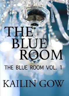 SALE for 99 cents! The Blue Room: Vol. 1 by Kailin Gow, http://www.amazon.com/dp/B00K7M775M/ref=cm_sw_r_pi_dp_XDrLtb087G6PB