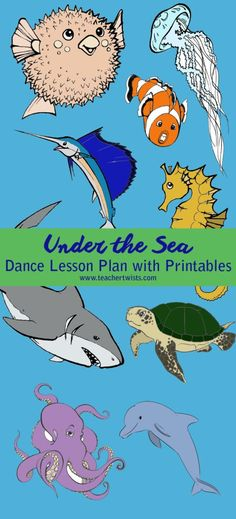 Creative dance lesson plan for preschool age students.  Under the sea, sea animals theme.  Has free printables and coloring sheets!
