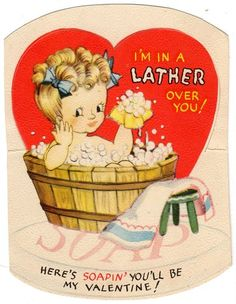 Valentine - I'm in a LATHER over you! Here's SOAPIN' you'll be my Valentine!  -  r.ebay.com