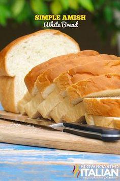 Simple Amish White Bread Recipe and a couple more including a PRETZEL BUN recipe!!!!