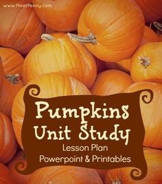 A complete pumpkins-themed lesson plan with links, printables, and a powerpoint.