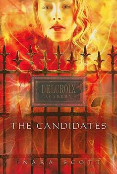 "The Candidates (Delcroix Academy, #1) / Inara Scott  ""Fifteen-year-old Dancia is recruited by a boarding school for teenagers with special abilities, where she makes friends for the first time, is attracted to a popular junior, and becomes involved with a dangerous classmate."""