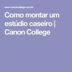 Como montar um estúdio caseiro | Canon College