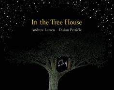 Cozy Little Book Journal: In the Tree House, by Andrew Larsen (illustrated by Dušan Petričić)