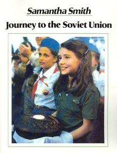 Journey to the Soviet Union by Samantha Smith…