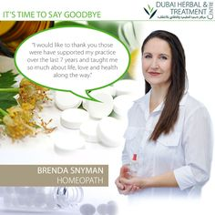 Brenda Snyman our Homeopath will be leaving the UAE with her family and heading Down Under to settle Australia.   We thank Brenda for her extraordinary commitment to all her patients. It was a pleasure working with her.  You can book an appointment till the 31st of December with Brenda and afterwards with our new Homeopath Vimala M. Lewis.   Call 04 335 1200 for bookings  Your DHTC team.