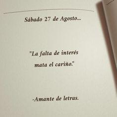 La falta de interés mata el cariño... #amantedeletras