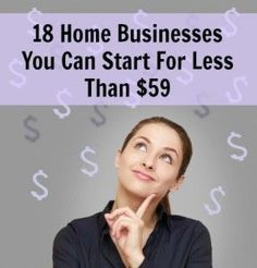 Want to start your own business, but don't have money to invest? No problem! Here are 18 home businesses you can start for less than $59! via The Work at Home Woman