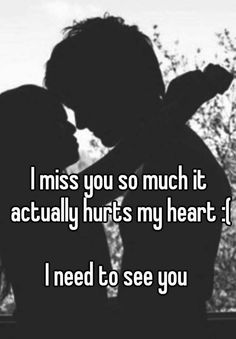 I miss you so much it actually hurts my heart :( I need to see youYou can find I miss you and more on our website.I miss you so much it actually hurts my heart :( I need t. Cute Miss You, I Miss You Text, Miss You Babe, I Miss Your Smile, Miss Me, I Miss You More, Missing You So Much, Miss U My Love, Miss You Much