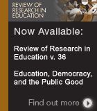 Now Available! Review of Research in Education Volume 36. Teachers may be interested in checking out this site.