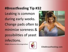 #Breastfeeding Tip #32 Leaking is common during early weeks. Change pads often to minimize soreness & possibilities of yeast infections. #bfgtips #newmom #nursingmothers