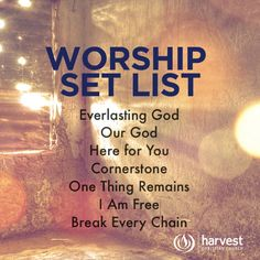 WEEKEND WORSHIP SET LIST Everlasting God Our God Here for You Cornerstone One Thing Remains I Am Free Break Every Chain #PentecostSunday