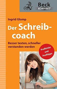 Ingrid Glomp, Der Schreibcoach: Besser texten, schneller verstanden werden  
