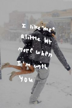 LE LOVE BLOG LOVE IMAGE PHOTO COUPLE IN THE SNOW LOVE QUOTE I LIKE ME A LITTLE BIT MORE WHEN IM WITH YOU CHERRYBAM photo LELOVEBLOGPHOTOQUO...