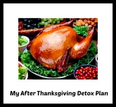 My After Thanksgiving Detox Plan - Naturally Persnickety Mom