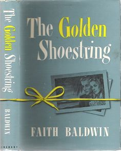 The Golden Shoestring by Faith Baldwin on Mike's Library Insecurity, Stony, Dj, Fiction, Marriage, Romance, Faith, Couple, York