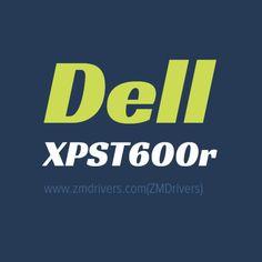 Dell XPST600r Desktops Drivers Free Download
