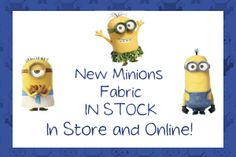 We have Minions Fabric!