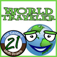 21st Century Math Projects -- Engaging Middle & High School Math Projects: World Traveler -- International Project