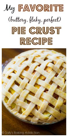 Sallys Baking Addiction My Favorite Homemade Pie Crust. Apple Pie Recipe Easy, Apple Pie Recipes, Baking Recipes, Sweet Recipes, Homemade Pie Crusts, Homemade Apple Pies, Salted Caramel Apple Pie, Caramel Apples, Biscuits