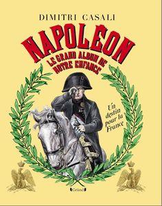 """Extrait de """"Napoléon - Le Grand Album de notre enfance""""/From """"Napoleon - The Great Album of our childhood,"""""""