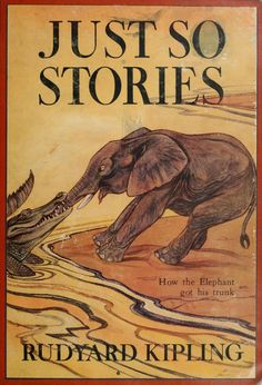 The Just So Stories for Little Children are a collection written by the British author Rudyard Kipling. Highly fantasised origin stories, especially for differences among animals, they are among Kipling's best known works. - http://en.wikipedia.org/wiki/Just_So_Stories