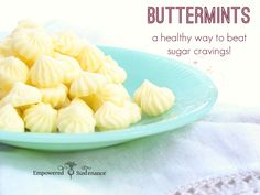 How to Make Buttermints To Stop Sugar Cravings - DIY-Simple.com