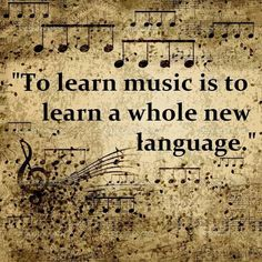 To learn music is...