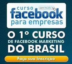 Curso de Facebook - Online Dia 11/09 e 12/09/2012 (Terça e Quarta-feira) – 19h00 às 22h – 6 horas/aula.