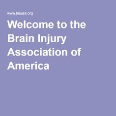 Welcome to the Brain Injury Association of America
