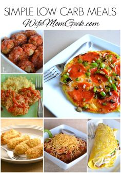 Eating healthier doesn't have to be a chore. These simple low carb meals will help you have breakfast, lunch or dinner on the table in no time.