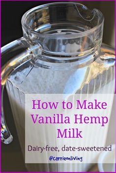 How to Make Vanilla #Hemp Milk from Carrie on Living | www.carrieonliving.com #dairyfree #vegan #nutritarian