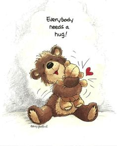 Todo el mundo necesita un abrazo. Everybody needs a hugs Need A Hug, Love Hug, Love Bear, Big Bear, Tatty Teddy, Birthday Greeting Cards, Birthday Greetings, Birthday Wishes, Hug Quotes
