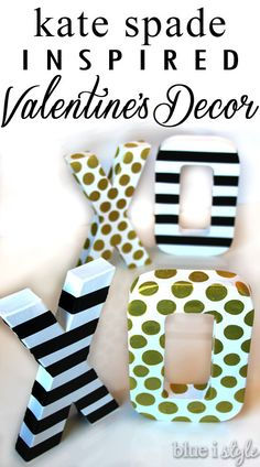 Kate Spade Inspired Valentine's Decor. Black and white stripes and gold polka dots - a sophisticated alternative to traditional Valentine's colors.