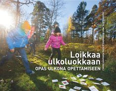 Oppimateriaaleja – #ULKOLUOKKA Primary Program, School Opening, Local Parks, Outdoor Learning, Nature Crafts, Sunshine Coast, School District, Physical Education, Elementary Schools