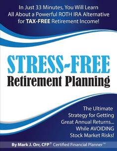 Stress-Free Retirement Planning by Mark J. Orr, http://www.amazon.com/dp/B009CXK90W/ref=cm_sw_r_pi_dp_ex.Bqb1NEN8FE