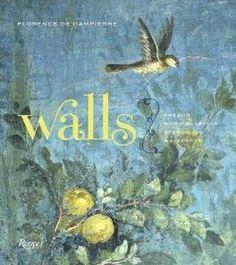Walls: The Best of Decorative Treatments  Florence de Dampierre, Tim Street-Porter, and Pieter Estersohn