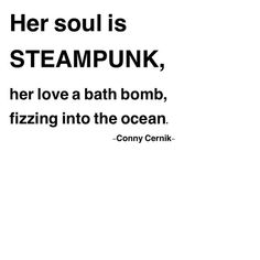 #connycernik #steampunk #style #quotes #quote #summer #lush #poetry #poem #writing #writer #summer #mermaid #fitspo #fitness #wanderer #wanderlust #travel #ink #inked #inspiration #motivation #beach #beauty #love #lovequotes #ocean