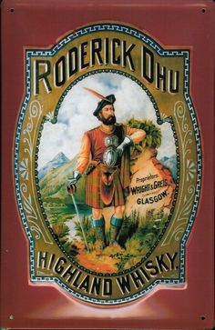 Reproduction of Roderick Dhu Scotch Whisky logo ad. Vintage Labels, Vintage Ads, Vintage Posters, Vintage Style, Highland Whisky, Pub Signs, Vintage Sheets, Scotch Whisky, Wine And Spirits