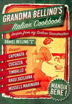 Daniel Bellino Z Proudly Presents the Publication of his latest book  ...  GRANDMA BELLINO'S ITALIAN COOKBOOK  Now Available on AMAZON KINDLE  http://www.amazon.com/Grandma-Bellinos-Italian-Cookbook-Grandmother-ebook/dp/B0128Z1BFM  RECIPES FROM MY SICILIAN GRANDMOTHER