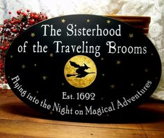 The Sisterhood of the Traveling Brooms...Halloween Witch Sign