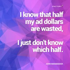 I know that half my ad dollars are wasted, I just don't know which half Mobile Application, App Development, Statistics, Mind Blown, Brisbane, Landing, Digital Marketing, Budgeting, Web Design