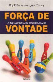 Baixar Livro Força de Vontade - Roy F. Baumeister em PDF, ePub e Mobi ou ler online