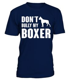 # Don t Bully My Boxer .  Dont Bully My BoxerHOW TO ORDER:1. Select the style and color you want: 2. Click Reserve it now3. Select size and quantity4. Enter shipping and billing information5. Done! Simple as that!TIPS: Buy 2 or more to save shipping cost!This is printable if you purchase only one piece. so dont worry, you will get yours.Guaranteed safe and secure checkout via:Paypal | VISA | MASTERCARD